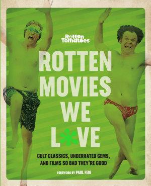 Rotten Movies We Love