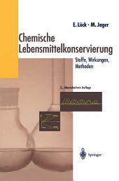 Chemische Lebensmittelkonservierung: Stoffe — Wirkungen — Methoden, Ausgabe 3
