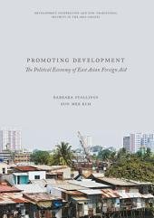 Promoting Development: The Political Economy of East Asian Foreign Aid