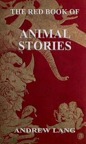 The Red Book Of Animal Stories (Illustrated & Annotated Edition)