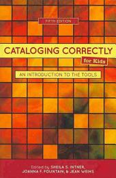 Cataloging Correctly for Kids: An Introduction to the Tools