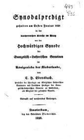 Synodalpredigt, gehalten am ersten junius 1828, in der Lutherischen Kirche im Haag vor der hochwürdigen Synode der Evangelisch-Lutherischen Gemeinden im Königreiche der Niederlande