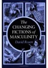 The Changing Fictions of Masculinity PDF
