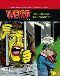 Weird Love Vol 1 You Know You Want It Book PDF