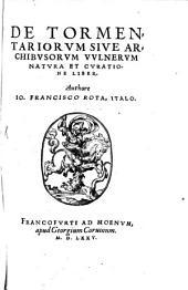 De Tormentariorum sive archibusorum vulnerum natura et curatione libelli duo