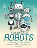 How to Draw Robots Step-By-Step Guide