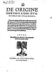 De Origine Erroris Libri Duo (etc.)