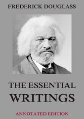 The Essential Writings (Annotated Edition)