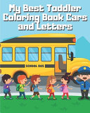 My Best Toddler Coloring Book Cars and Letters