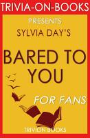 Bared to You  A Novel By Sylvia Day  Trivia On Books  PDF