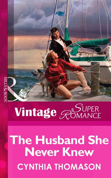 The Husband She Never Knew Mills Boon Vintage Superromance Marriage Of Inconvenience Book 11