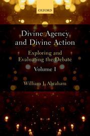 Divine Agency and Divine Action  Volume I PDF