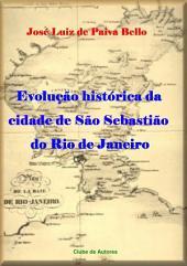 Evolução Histórica Da Cidade De São Sebastião Do Rio De Janeiro