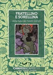Fratellino e sorellina: Audio libro illustrato con le immagini d'epoca del Museo Figurina