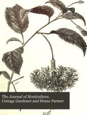 The Journal of Horticulture, Cottage Gardener and Home Farmer