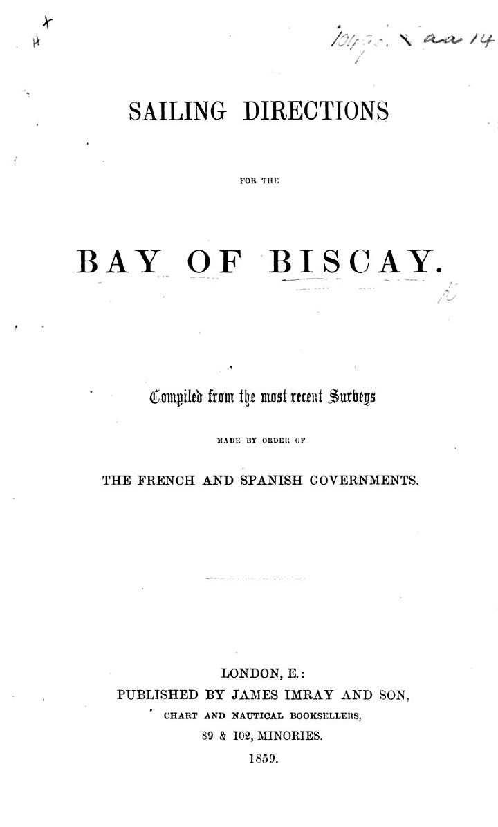 Sailing Directions for the Bay of Biscay, etc