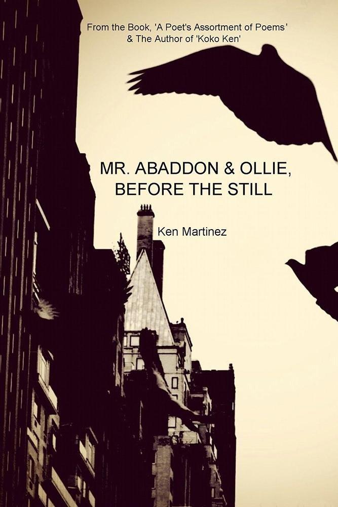 Mr. Abaddon & Ollie, Before the Still