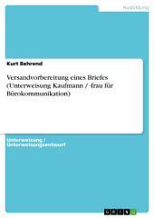 Versandvorbereitung eines Briefes (Unterweisung Kaufmann / -frau für Bürokommunikation)
