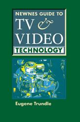 Newnes Guide To Tv And Video Technology Book PDF