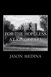 No Hope For The Hopeless At Kings Park Book PDF