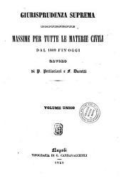 Giurisprudenza suprema: Massime per tutte le materie civili dal 1809 fin'oggi