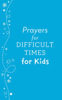 Prayers for Difficult Times for Kids PDF