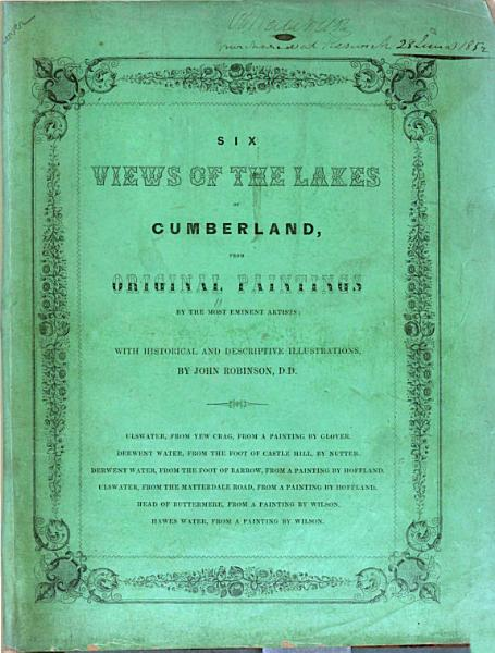 Views of the Lakes in the North of England, from Original Paintings by the Most Eminent Artists