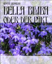 Bella Bimba: oder der Pakt