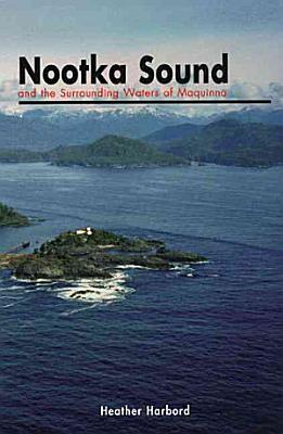 Nootka Sound and the Surrounding Waters of Maquinna