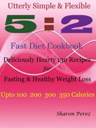 Utterly Simple Flexible 5 2 Fast Diet Cookbook Book PDF