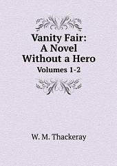 Vanity Fair: A Novel Without a Hero: Band 1