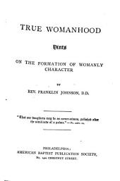 True Womanhood: Hints on the Formation of Womanly Character