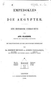 Empedokles und die Aegypter. Eine historische Untersuchung ... Mit Erläuterungen aus den Aegyptischen Denkmälern von Dr. Heinrich Brugsch und Joseph Passalacqua
