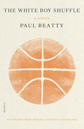 The White Boy Shuffle: A Novel, Edition 2