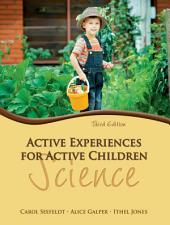 Active Experiences for Active Children: Science, Edition 3