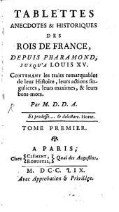Tablettes, anecdotes et historique des Roys de France: Volume1