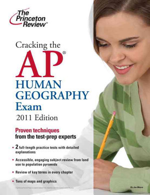 Cracking the AP Human Geography Exam  2011 Edition