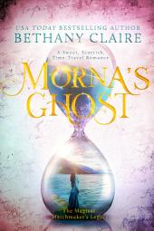 Morna's Ghost: A Sweet Scottish Time Travel Romance