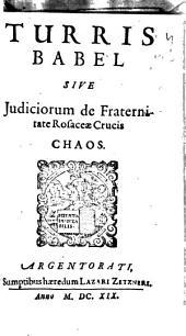 Turris Babel sive iudiciorum de Fraternitate Rosaceae Crucis chaos