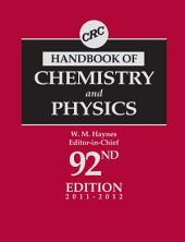 CRC Handbook of Chemistry and Physics, 92nd Edition: Edition 92
