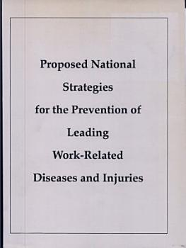 Proposed National Strategies for the Prevention of Leading Work related Diseases and Injuries PDF