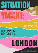 Situation Vacant: The Sex Pistols and Malcolm McLaren in London