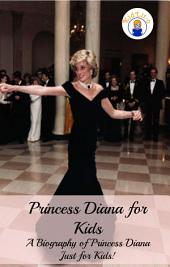 Princess Diana for Kids: A Biography of Princess Diana Just for Kids!