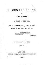 Homeward Bound: Or, The Chase, a Tale of the Sea, Volume 1