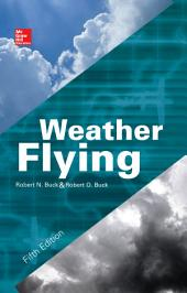 Weather Flying, Fifth Edition: Edition 5
