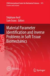 Material Parameter Identification and Inverse Problems in Soft Tissue Biomechanics