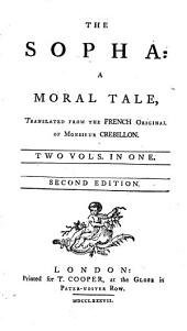 The Sopha: A Moral Tale, Translated from the French Original of Monsieur Crebillon. Two Vols. in One, Volume 1