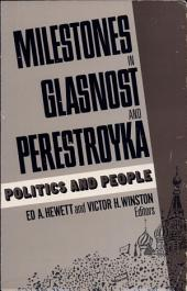 Milestones in Glasnost and Perestroyka: Politics and People, Volume 2