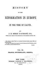 History of the Reformation in Europe in the Time of Calvin: Volume 3