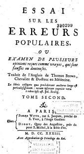 Essai sur les erreurs populaires, ou Examen de plusieurs opinions reçues comme vrayes, qui sont fausses ou douteuses, traduit de l'anglais de Thomas Browne, ... (par l'abbé J.-B. Souchay)